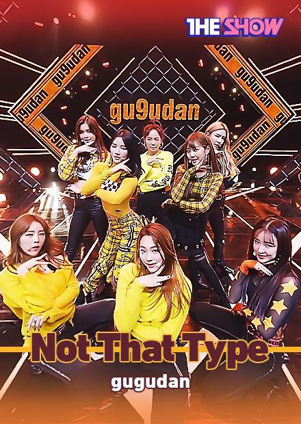 GUGUDAN - Not The Type